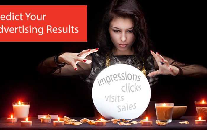 Predict Your Advertising Results… without any math!
