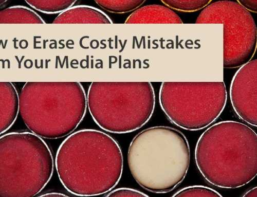 How to Erase Costly Mistakes from Your Media Plans