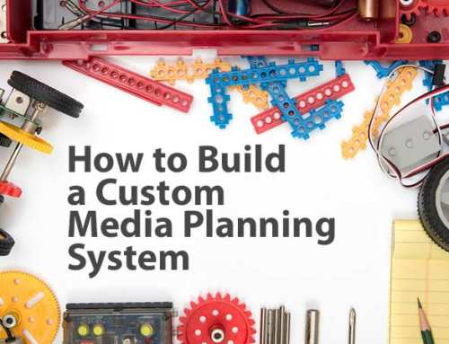 Build a Custom Media Planning System without Getting into Trouble